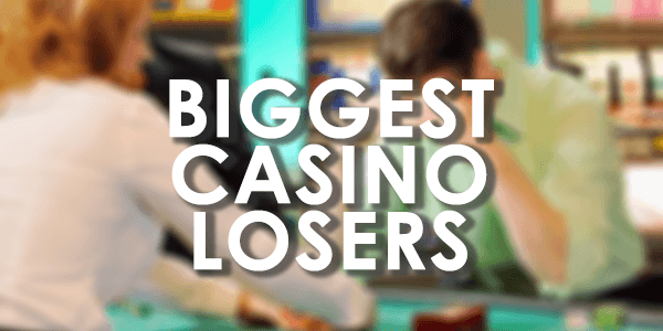 biggest_casino_losers